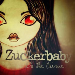 Zuckerbaby - Do The Crime (Single Cover)