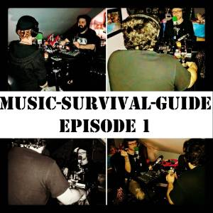 MUSIC-SURVIVAL-GUIDE Podcast Episode 1
