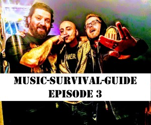 MUSIC-SURVIVAL-GUIDE Episode 3