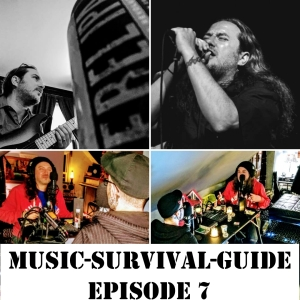 MUSIC-SURVIVAL-GUIDE Podcast Episode 7