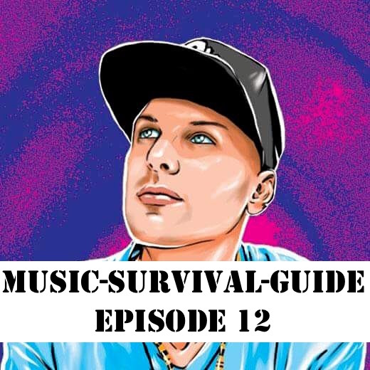 MUSIC-SURVIVAL-GUIDE Podcast Episode 12