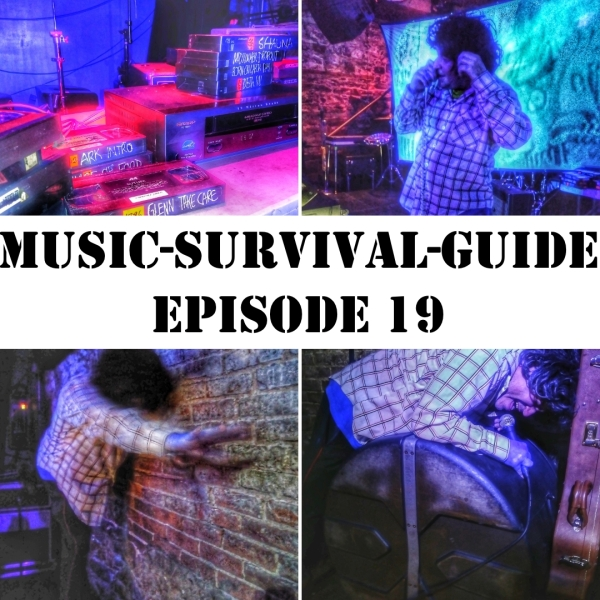 MUSIC-SURVIVAL-GUIDE Episode 19 (Soda w:Spookey Ruben)