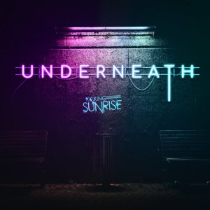 "Kicking Sunrise - ""Underneath"""